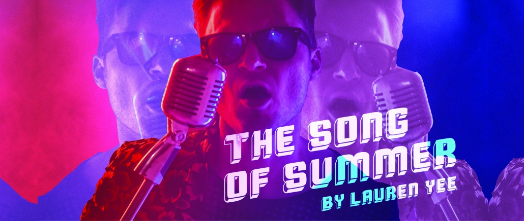 Man singing into microphone with text: Song of Summer by Lauren Yee